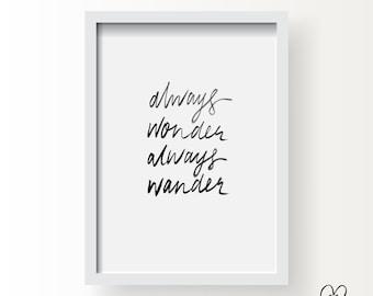 Printable Brush Lettering Print - Always Wonder Always Wander  / DIY Room Decor