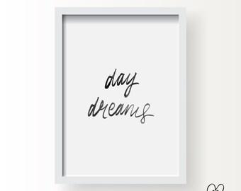 Printable Brush Lettering Print - Day Dreams  / DIY Room Decor