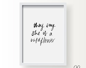 Printable Brush Lettering Print - They Say She Is A Wildflower / DIY Room Decor