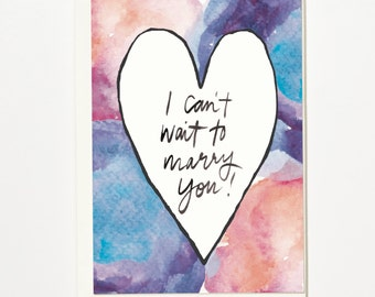 I Can't Wait To Marry You - Greetings Card, Bridal Card, Wedding Card