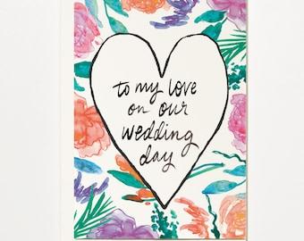 To My Love On My Wedding Day - Greetings Card, Bridal Card, Wedding Card