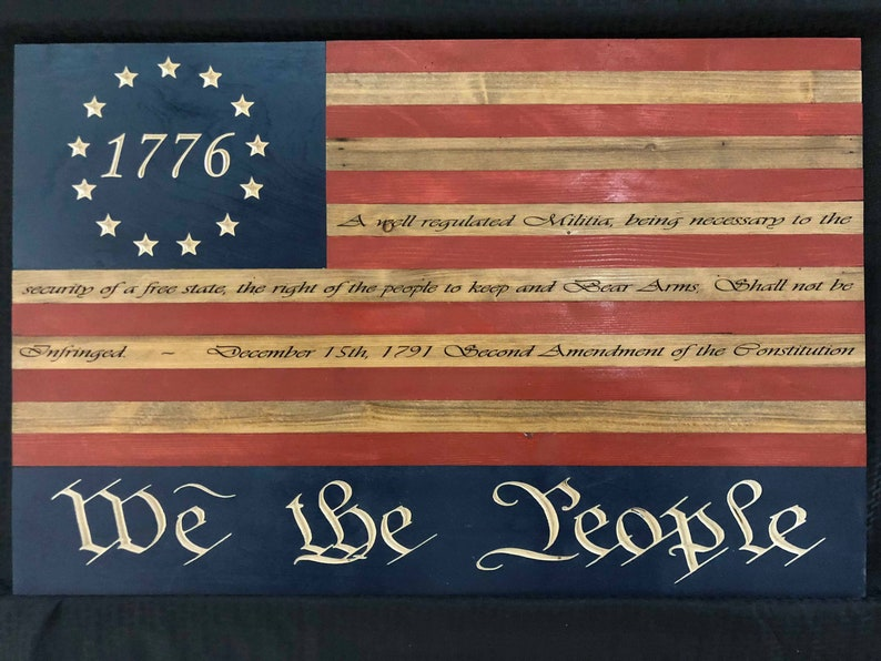 We the People United States 1776 American Flag Sign 2nd Amendment Carved in  Reclaimed Up-cycled Wood - Approx 39 x 26 inches FREE SHIPPING
