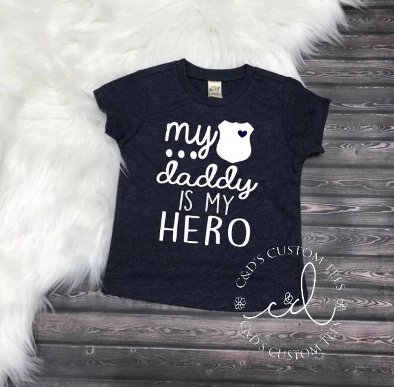 My Daddy Is My Hero Shirt Hero Police Daddy Shirt Hero Etsy