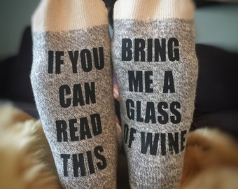 Wine Socks - Mothers  Day Gift - If You Can Read This Bring Me a Glass of Wine Socks - Mother's Day Gift  - Gift Under  15