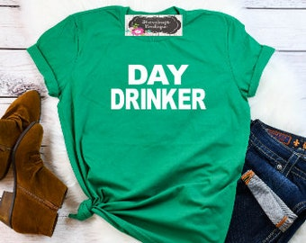 aa8e13c8 Day Drinker Unisex Shirt/St patricks day/lucky shirt/Day Drinking Shirt/Brunch  Shirt, St. Patrick day shirt