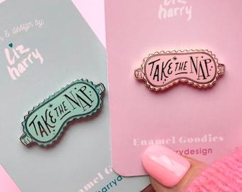 Take The Nap Sleep mask Enamel Pin - Mental health Pin - Mental Health Reminder Pin