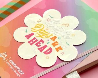 Brighter Days Ahead Flower Shaped Suncatcher Sticker - Window Sticker - Rainbow Maker Sticker - Sun Catcher Decal