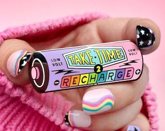 Take Time To Recharge Battery Enamel Pin - Mental health Pin - Mental Health Reminder Pin