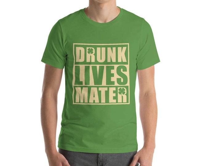 Drunk Lives Matter t-shirt , St Patrick's Day
