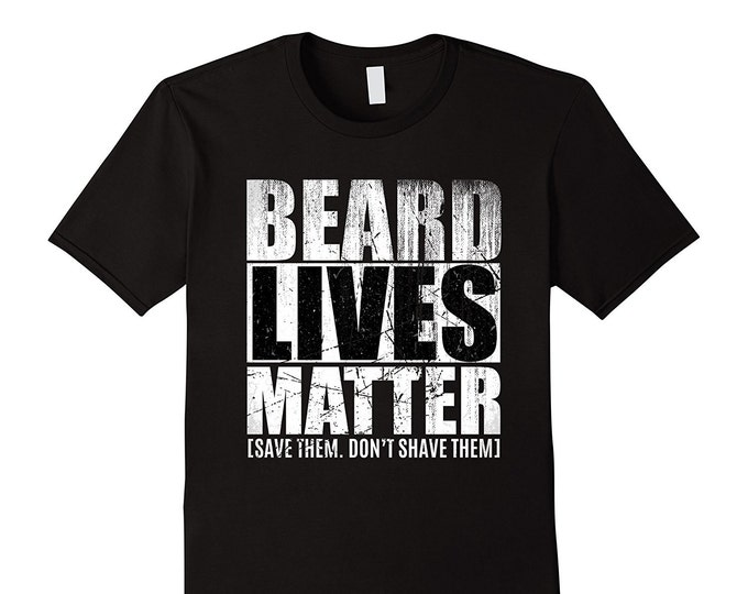 Beard shirt for men-  Beard Lives Matter T shirt gift idea for Bearded Husband or boyfriend - Beard gift for bearded men - Beard Life