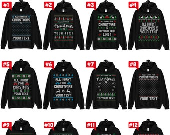 "All I want for Christmas is ""YOUR TEXT"" Christmas Gift, Christmas Hoodies, Ugly Christmas Hoodie gift for Xmas custom design"