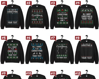 "All I want for Christmas is ""YOUR TEXT"" Christmas Gift, Christmas Sweatshirt , Ugly Christmas Sweatshirt gift for Xmas custom design"
