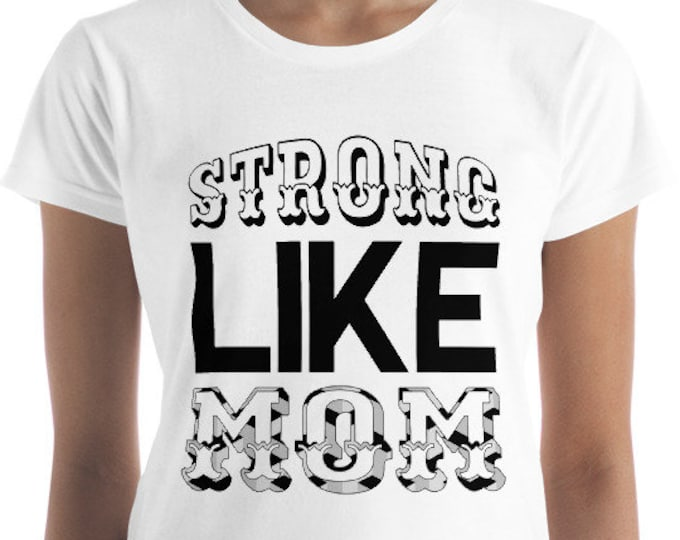 Strong Like Mom Women's short sleeve t-shirt