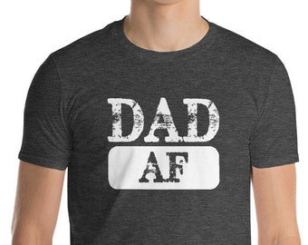 Dad AF Short-Sleeve T-Shirt