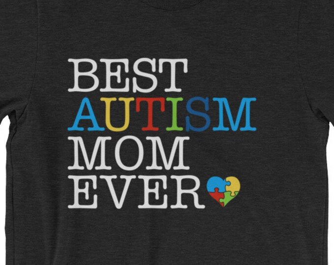 Autism Mom Shirt | Best Autism Mom Ever || Proud mom of autistic child | Short-Sleeve Unisex T-Shirt || Autism Awareness | Autism Shirt