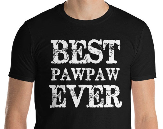 Dad shirt for father's day | Best Pawpaw Ever | Short-Sleeve T-Shirt for Grandpa, grandfather