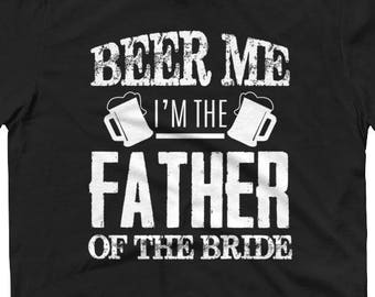 Mens Beer Me I'm The Father Of The Bride Father's Day Gift | BelDisegno