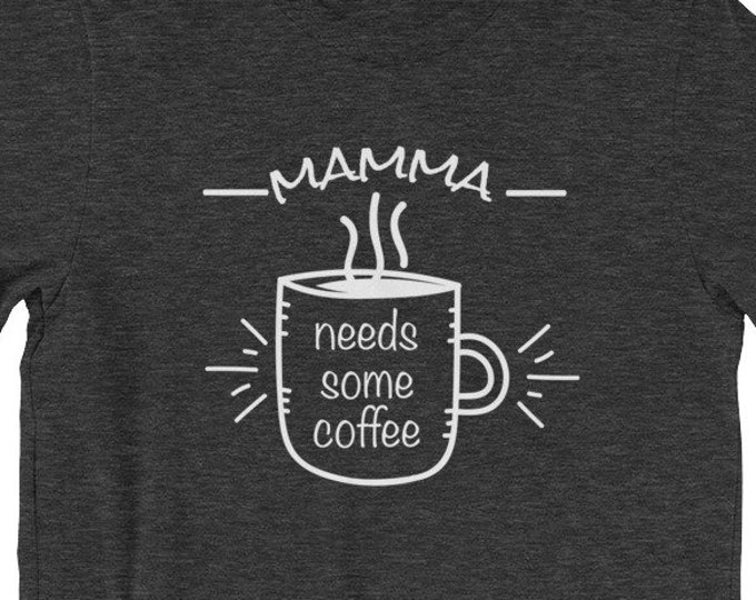 Mama Needs Some Coffee Short-Sleeve Unisex T-Shirt