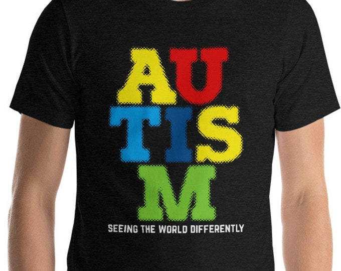Autism Day Shirt | Autistic see the world differently | Short-Sleeve Unisex T-Shirt | Autism Awareness | Autism Shirt | BelDisegno
