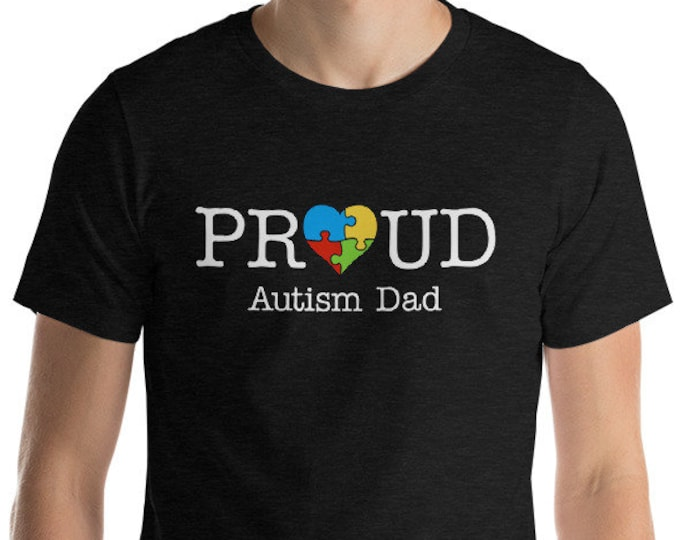 Autism Dad Gift | Proud Autism Dad Short-Sleeve Unisex T-Shirt || Autism Awareness | Autism Shirt