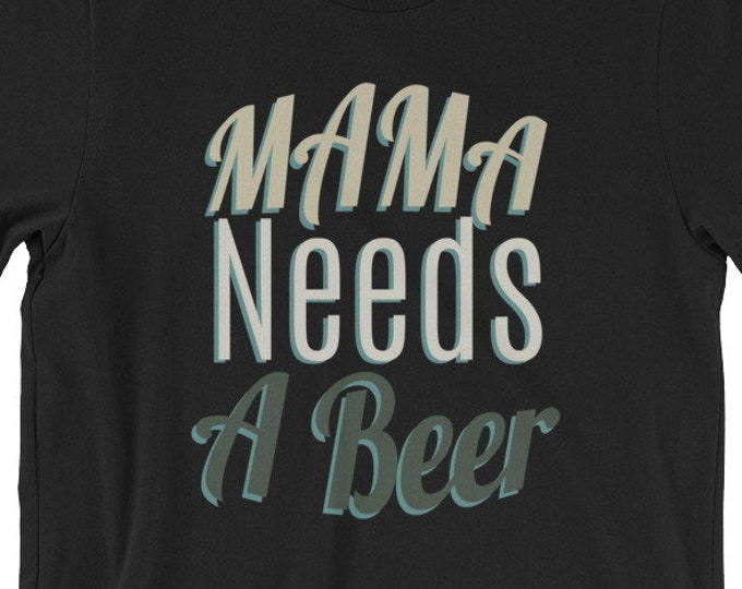Mama Needs A Beer Short-Sleeve Unisex T-Shirt