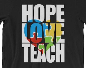Autism Day Gift Hope Love Teach Short-Sleeve Unisex T-Shirt | Autism Awareness | Autism Shirt
