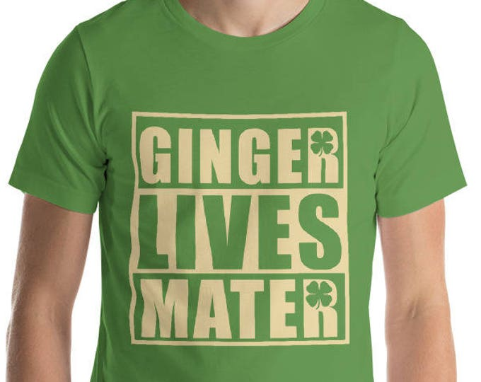 Ginger Lives Matter, Saint Patrick's Day Shirt, Green Clover T-Shirt, Shamrock, Leprechaun Tee