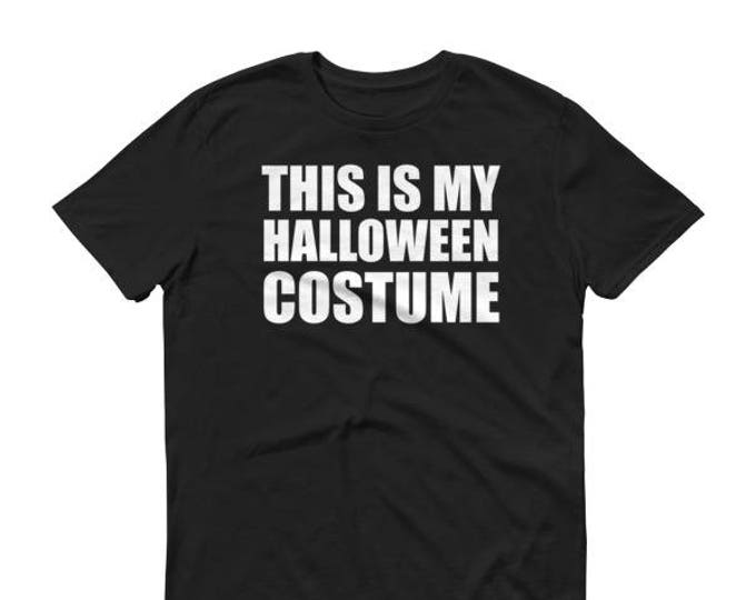 Men Halloween Costumes  - This Is My Halloween Costume Funny Shirt For Halloween Party - Halloween Party Shirt Men Adult