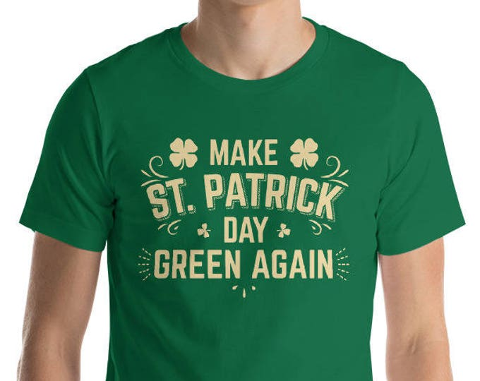 St Patrick's Day Shirt, Make St Patrick's Day Great Again T-shirt, Make America Green Again