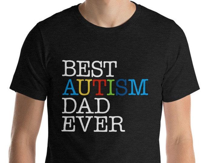 Autism Dad Gift, Best Autism Dad Ever   Proud dad of autistic child   Short-Sleeve Unisex T-Shirt   Autism Awareness   Autism Shirt