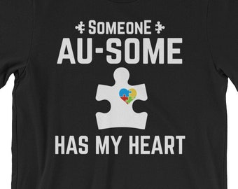 Autism Day Gift | Someone Au-some Has my Heart | Short-Sleeve Unisex T-Shirt | Autism Awareness | Autism Shirt