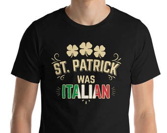 "St. Patrick Was Italian Flag Irish Clover Shirt | St. Patty's, customize or personalize ""ITALIAN"" to German, Russian, American"