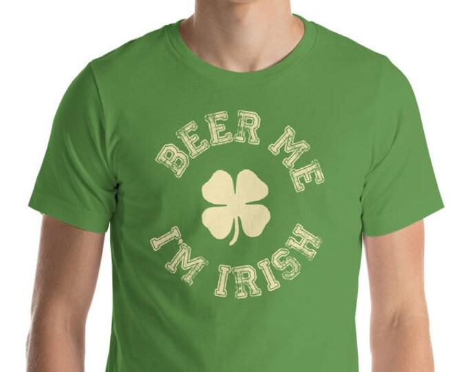 Beer me I'm Irish, St Patrick's Day Drinking shirt, Beer T-shirt