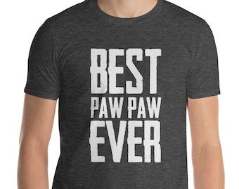 Best Paw Paw Ever Short-Sleeve T-Shirt - Dad shirt for father's day | Best Pawpaw Ever | Short-Sleeve T-Shirt for Grandpa, grandfather