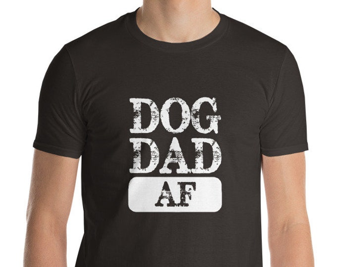 Dog Dad AF Short-Sleeve T-Shirt | BelDisegno