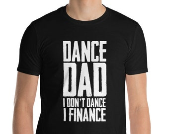 Dance Dad  Short-Sleeve T-Shirt