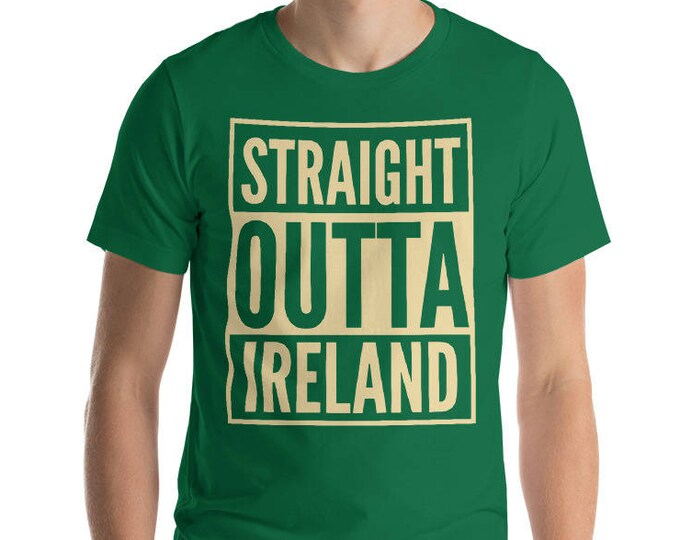 Straight Outta Ireland shirt - St Patrick's Day Gift for Irish Man
