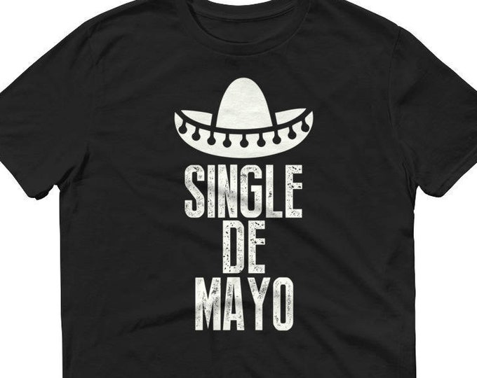 Cinco de mayo shirt Single De Mayo t-shirt, taco tuesday, tacos and tequila, tequila made me, mexico vacation, adios to single life