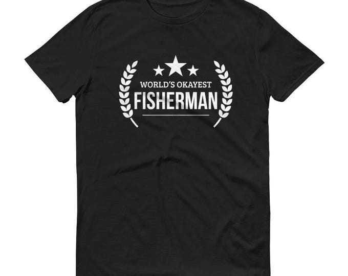 Fishing gifts for boyfriend, husband, him,  World's Okayest Fisherman t-shirt - gifts for fisherman dad
