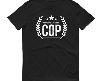 World's Okayest Cop t-shirt - funny police gifts, gift for cop, police gifts, police graduation