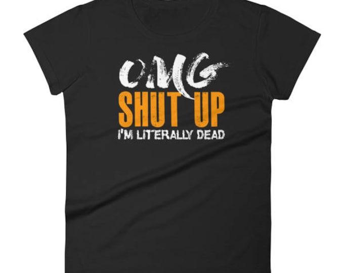 Omg Shut Up I'm Literally Dead Halloween Funny Shirt