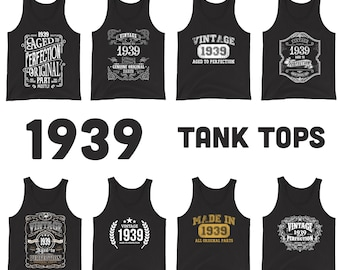 1939 Birthday Gift, Vintage Born in 1939 Tank Tops for Women men, 82nd Birthday shirt for her him, Made in 1939 Tanks, 82 Year Old Birthday
