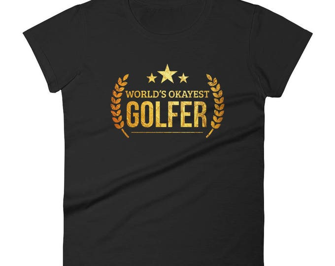 Golf gifts for her,  World's Okayest Golfer t-shirt - golf gift ideas for her, golf gift for her, womens golf gift, funny golf shirt