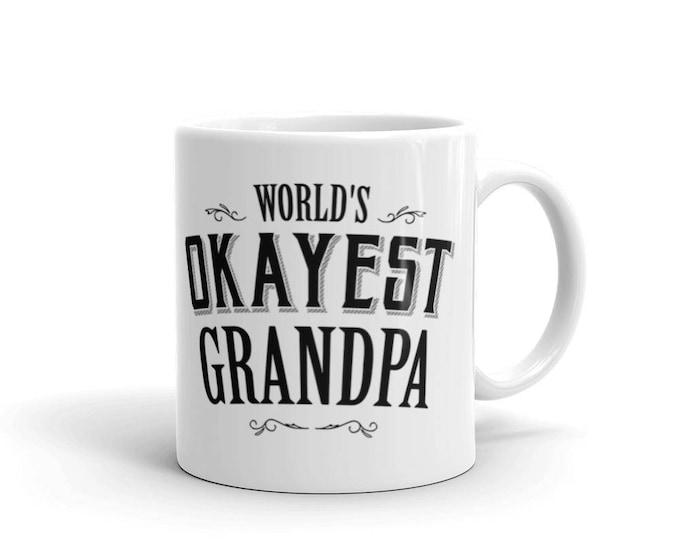 Grandpa gift funny World's Okayest Grandpa Coffee Mug, grandpa mug 2018, grandpa to be, grandfather, new grandpa mug, gifts for grandpa