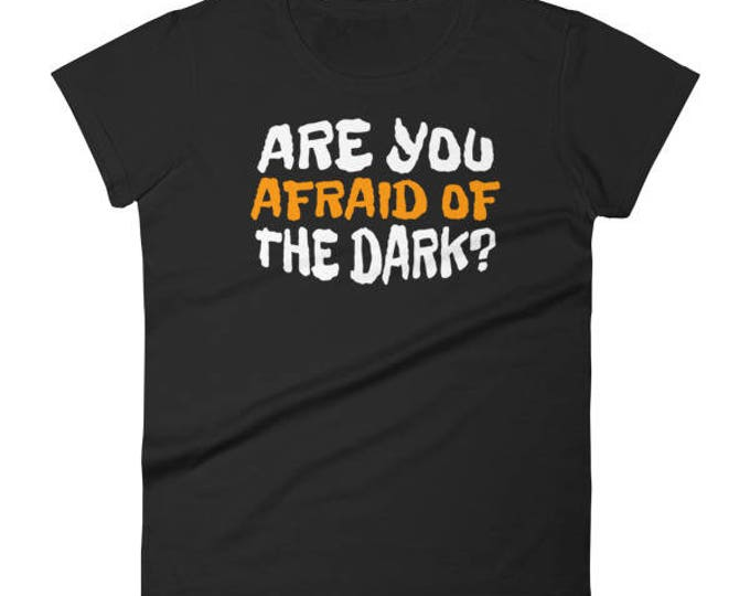Halloween Shirt for Women Are You Afraid Of The Dark ?