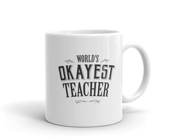 Teacher Appreciation Gift, World's Okayest Teacher Coffee Mug end of year gift present Thank you Math English Music teacher Gift for teacher