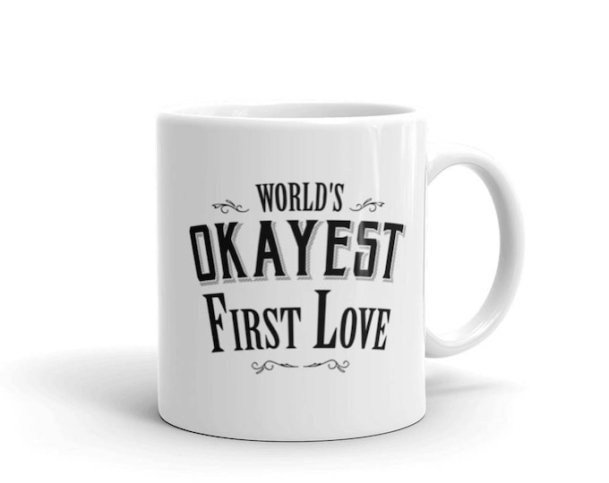 World's Okayest First Love Coffee Mug, romantic gifts, love mug, heart gifts, valentines day, valentines day gift, gift for her | BelDisegno