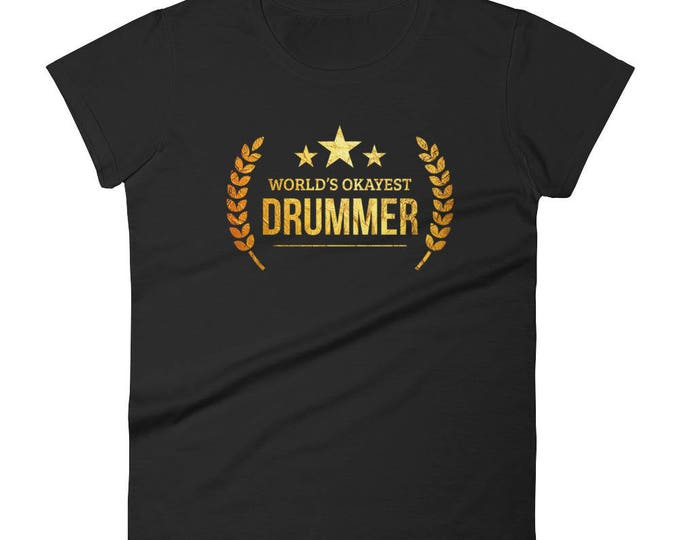 Drummer Gift, Women's World's Okayest Drummer t-shirt - gifts for percussionists, Funny gift for drummers