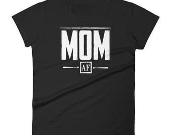 Mom Shirt Women's Mom AF shirt - Funny mother day gift for Mom | New Mom gift, Baby announcement, pregnancy reveal t-shirt