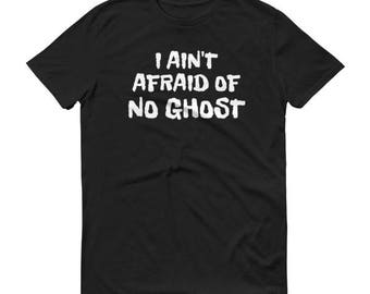 I Ain't Afraid Of No Ghost Funny Halloween Shirt 2017 for Men